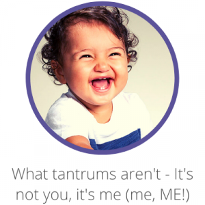 What toddler tantrums aren't - it's not you, it's me (me, ME!) Contents Page. Toddler with a big smile